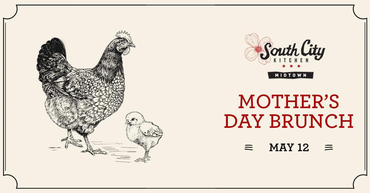 Mother's Day at South City Kitchen Midtown